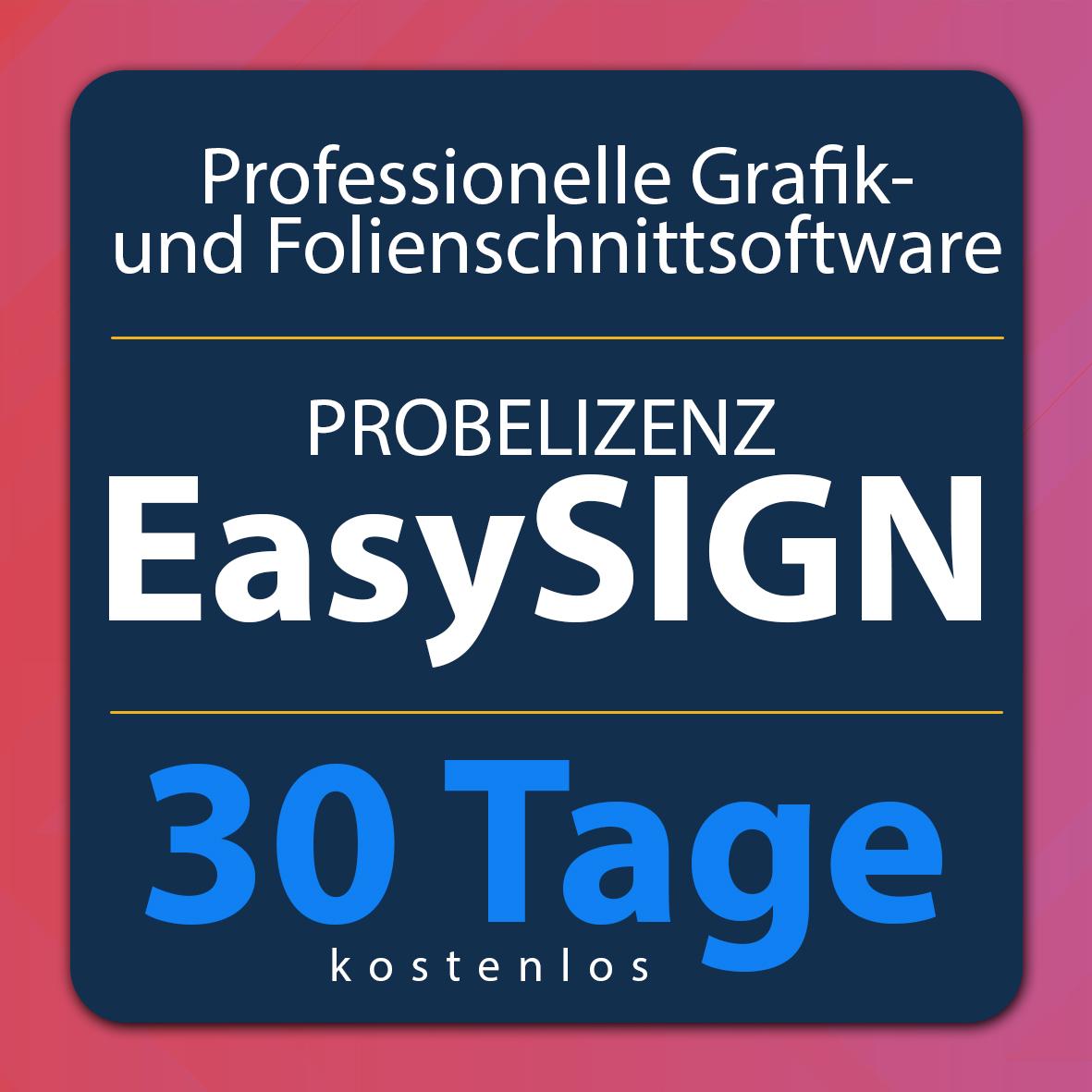 Die 30-Tage EasySIGN-Probelizenz - Professionelle Grafik- und Folienschnittsoftware